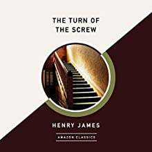 The Turn of the Screw (AmazonClassics Edition) Audiobook by Henry James Narrated by Karen Cass