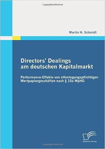 Book Directors' Dealings am deutschen Kapitalmarkt: Performance-Effekte von offenlegungspflichtigen Wertpapiergeschäften nach § 15a WpHG