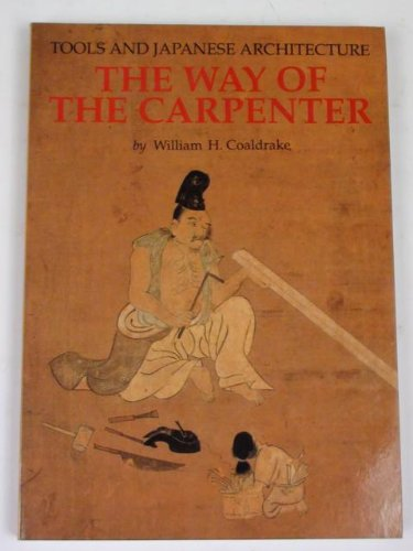 The Way of the Carpenter: Tools and Japanese Architecture by Brand: Weatherhill