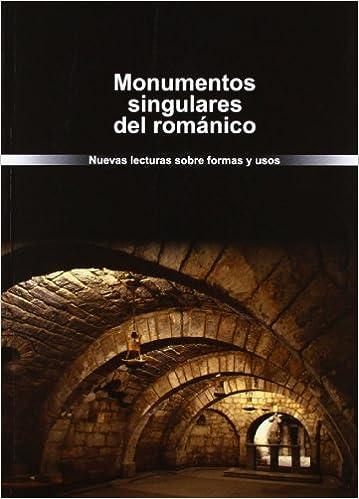 Descarga gratis archivos pdf de libros. Monumentos singulares del románico. Nuevas lecturas sobre formas y usos PDF 8415072589
