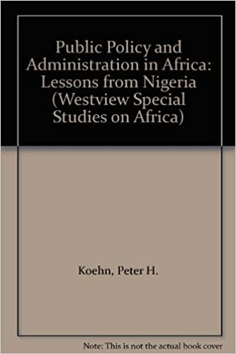 Public Policy And Administration In Africa: Lessons From Nigeria (WESTVIEW SPECIAL STUDIES ON AFRICA)