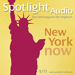 Spotlight Audio - New York now. 9/2011 Hörbuch