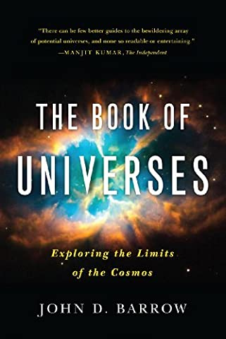 The Book of Universes: Exploring the Limits of the Cosmos by John D. Barrow (2012-06-11) (John Barrow Norton)