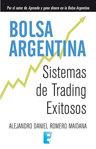 Bolsa argentina: Sistemas de Trading Exitosos (Spanish Edition) - Kindle edition by Alejandro Daniel Romero Maidana. Literature & Fiction Kindle eBooks ...