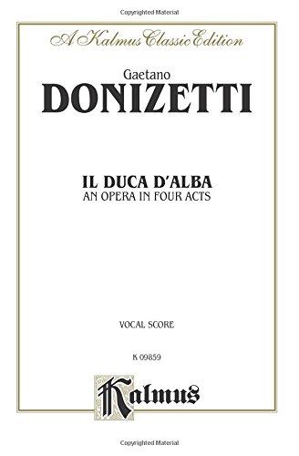 Il Duca D' Alba: Italian Language Edition, Vocal Score (Kalmus Edition) (Italian Edition) by Kalmus Classic Edition