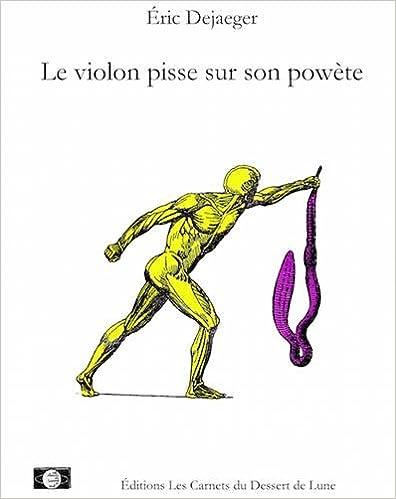 Téléchargement Le violon pisse sur son powète epub, pdf