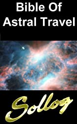 Bible of Astral Travel and OBE Out of Body Experiences