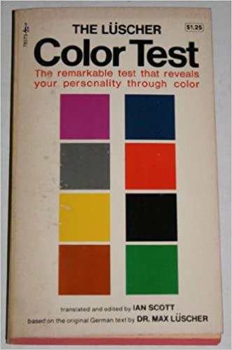 the luscher color test the remarkable test that reveals your