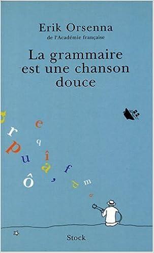 Livres gratuits en ligne La Grammaire est une chanson douce pdf