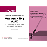 Understanding AJAX: Consuming the Sent Data with XML and JSON (Prentice Hall Open Source Software Development)