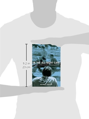 In the All-Night Café: A Memoir of Belle and Sebastian\'s Formative ...
