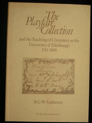 The Playfair Collection and the Teaching of Chemistry at the University of Edinburgh, 1713-1858