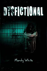 Dysfictional: Short Stories for Twisted Minds (Dysfunctional Fiction Book 1)
