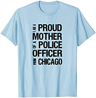 Chicago Police Mother  - National Police Week Pride Need Funny Tee Shirt