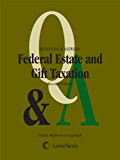 Questions & Answers: Federal Estate & Gift Taxation