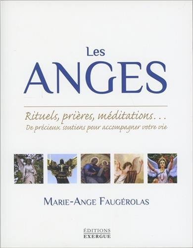 Les Anges Broché – 7 mars 2017 Marie-Ange Faugérolas EXERGUE 2361881934 Anges/archanges