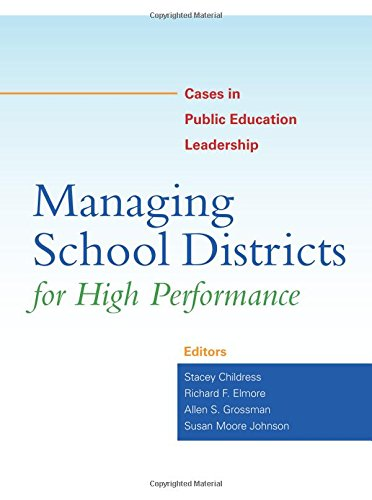Managing School Districts for High Performance: Cases in Public Education Leadership