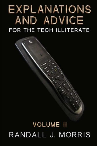 Explanations and Advice for the Tech Illiterate Volume II ebook