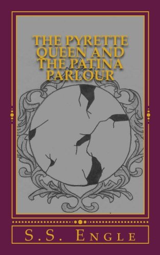 The Pyrette Queen and the Patina Parlour (Volume 5)