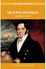 Sir John Franklin: Expeditions to Destiny (Amazing Stories) Kindle Edition
