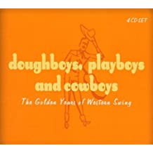 Doughboys, Playboys, & Cowboys: The Golden Years of Western Swing