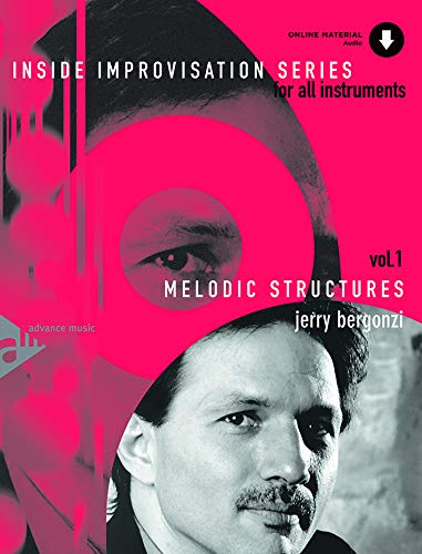 Inside Improvisation, Vol 1: Melodic Structures (For All Instruments), Book & Online Audio (Advance Music: Inside Improvisation Series for All - Book All Music Seasons