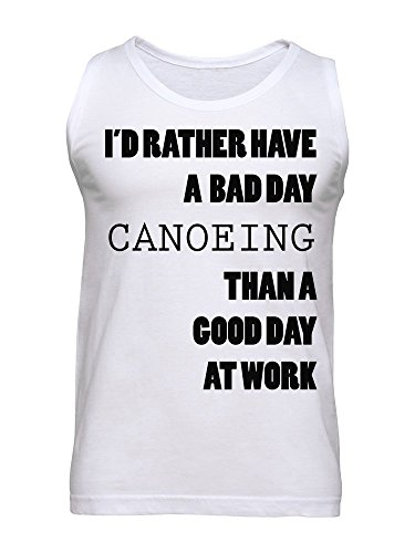 I'd Rather Have A Bad Day Canoeing Men's Tank Top