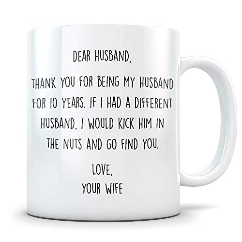 10th Anniversary Gift for Men - Funny 10 Year Wedding Anniversary for Him - Best Marriage Coffee Mug I Love You for Couples Celebrating Their Relationship (Being In Love With A Married Man Poems)