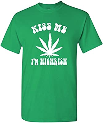Kiss Me I'm Highrish Funny St. Patrick's Day Marijuana T-Shirt - Irish Green