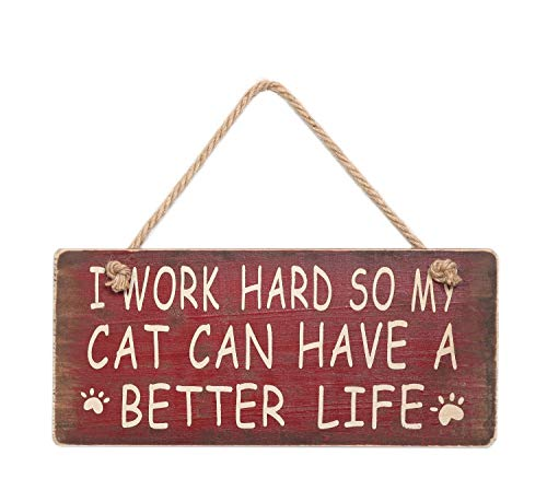 Rainbow Handcrafts Vintage Wood Dog Sign ''I Work Hard So My Cat Can Have A Better Life'' Wood Plaque Dog Lovers Gift 5.75''H