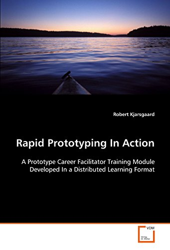 Rapid Prototyping In Action: A Prototype Career Facilitator Training Module Developed In a Distributed Learning Format