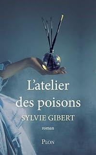 L'atelier des poisons, Gibert, Sylvie