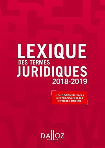 Lexique des Termes Juridiques 2018-2019 - 26e ed. par Serge Guinchard