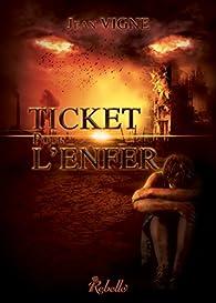 Ticket pour l'enfer par Jean Vigne
