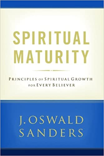 Spiritual Maturity: Principles of Spiritual Growth For Every ...