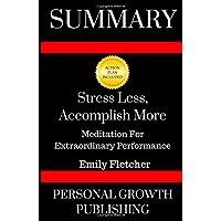 Summary: Stress Less, Accomplish More: Meditation for Extraordinary Performance