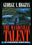 The Mandeville Talent, George V. Higgins, 0805014128