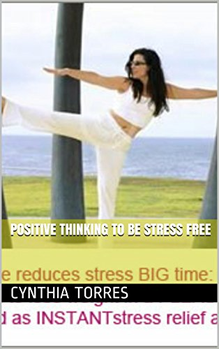 Positive Thinking To Be Stress Free (English Edition)