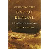 Crossing the Bay of Bengal: The Furies of Nature and the Fortunes of Migrants