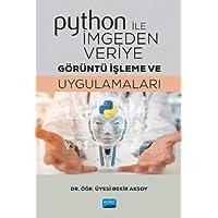 Python ile İmgeden Veriye Görüntü İşleme ve Uygulamaları