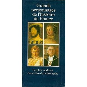Grands personnages de l'histoire de France par La Bretesche