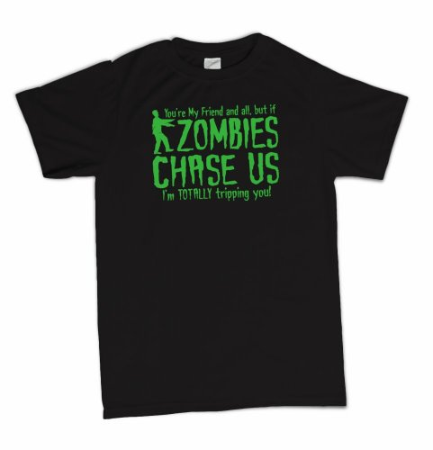 You're My Friend, But If ZOMBIES CHASE US T-Shirt