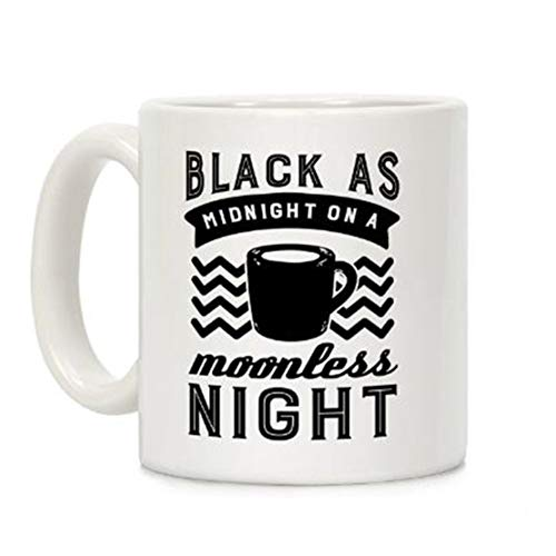 Black As Midnight On A Moonless Night White Ceramic Coffee Mug