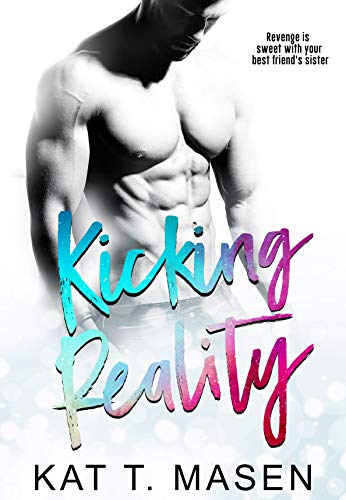 Free – Kicking Reality: A Brother's Best Friend Romance