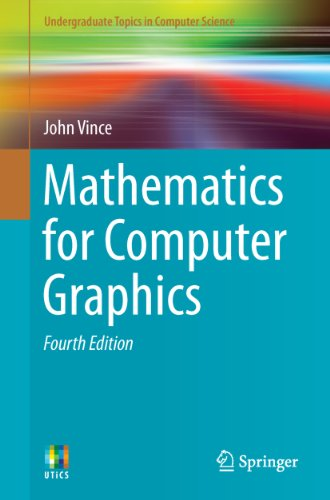 Download Mathematics for Computer Graphics (Undergraduate Topics in Computer Science) Pdf