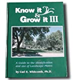 Know It and Grow It III: A Guide to the Identification and Use of Landscape Plants