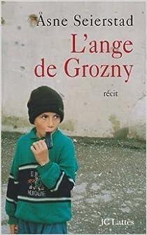 L'ange de Grozny par Seierstad