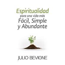 Espiritualidad para una vida más fácil, simple y abundante