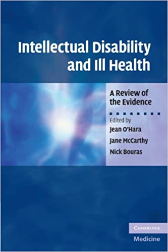 Intellectual Disability and Ill Health: A Review of the Evidence.