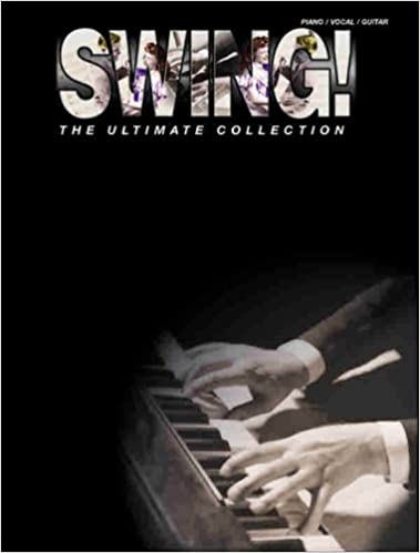 Swing! The Ultimate Collection: Piano/Vocal/Chords: Alfred